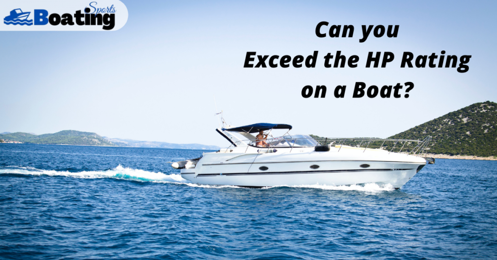 Can you Exceed the HP Rating on a Boat